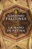 Ildefonso Falcones: La mano de Fátima