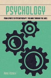 Psychology - From Spirits to Psychotherapy: the Mind through the Ages