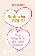 Jo Eckardt: Reden ist Gold - wie Gespräche die Liebe stärken ★★★