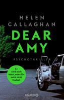 Helen Callaghan: DEAR AMY - Er wird mich töten, wenn Du mich nicht findest ★★★★