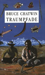 Traumpfade - The Songlines. Roman