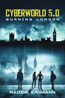 Nadine Erdmann: CyberWorld 5.0: Burning London ★★★★