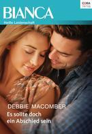 Debbie Macomber: Es sollte doch ein Abschied sein ★★★★