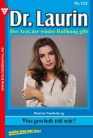 Patricia Vandenberg: Dr. Laurin 132 – Arztroman ★★★★