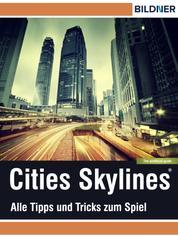 Cities: Skylines - Alles Tipps und Tricks zum Spiel! - The unoffical Guide - Die inoffizielle Anleitung