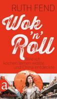 Ruth Fend: Wok 'n' Roll ★★★★