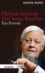 Helmut Schmidt - Der letzte Raucher - Ein Portrait