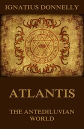 Atlantis, The Antediluvian World - Illustrated Edition