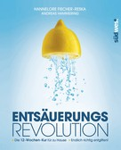 Hannelore Fischer-Reska: Entsäuerungs-Revolution ★★★