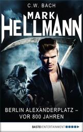Mark Hellmann 02 - Berlin Alexanderplatz - vor 800 Jahren ...