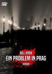 EIN PROBLEM IN PRAG - Der Krimi-Klassiker aus Schottland!