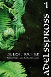 Adelsspross - Zukunftsepos von Katharina Maier