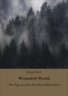 Tessa Koch: Wounded World ★★★★★