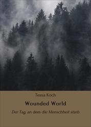 Wounded World - Der Tag, an dem die Menschheit starb