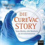Die CureVac-Story - Vom Risiko, die Medizin zu revolutionieren