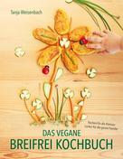 Tanja Weisenbach: Das vegane Breifrei Kochbuch ★★★★★