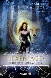 Schwestern des Mondes: Hexenjagd - Roman
