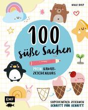 100 süße Sachen– Mein Kawaii-Zeichenkurs - Supereinfach zeichnen Schritt für Schritt