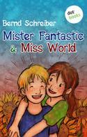 Bernd Schreiber: Mister Fantastic & Miss World - Band 1 ★★★★★