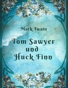 Mark Twain: Mark Twain - Tom Sawyer und Huck Finn