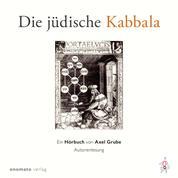 Die jüdische Kabbala - Ein Hörbuch von Axel Grube