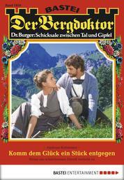 Der Bergdoktor - Folge 1856 - Komm dem Glück ein Stück entgegen