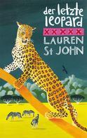 Lauren St John: Der letzte Leopard