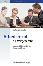 Arbeitsrecht für Vorgesetzte - Rechte und Pflichten bei der Mitarbeiterführung