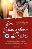 Esther Chang: Die Schmugglerin des Lichts ★★★★