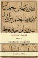 Rami al Rifai: Imam al Ghazali on the Foundations of Aqeedah