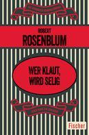 Robert Rosenblum: Wer klaut, wird selig