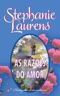 Stephanie Laurens: As razões do amor