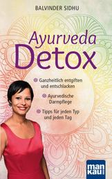 Ayurveda Detox - Ganzheitlich entgiften und entschlacken / Ayurvedische Darmpflege / Tipps für jeden Typ und jeden Tag