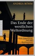 Andrea Böhm: Das Ende der westlichen Weltordnung ★★★★