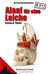 Alaaf für eine Leiche - Ein Peter Merzenich-Krimi