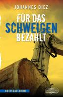 Johannes Diez: Für das Schweigen bezahlt