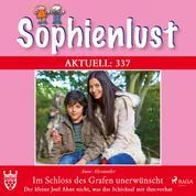 Sophienlust Aktuell 337: Im Schloss des Grafen unerwünscht. - Der kleine Joel ahnt nicht, was das Schicksal mit ihm vorhat (Ungekürzt)