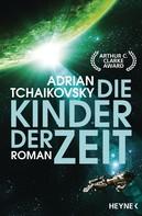 Adrian Tchaikovsky: Die Kinder der Zeit ★★★★