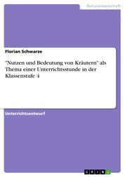 """""""Nutzen und Bedeutung von Kräutern"""" als Thema einer Unterrichtsstunde in der Klassenstufe 4"""
