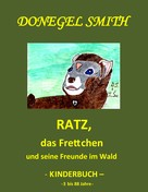 Donegel Smith: Ratz, das Frettchen und seine Freunde im Wald
