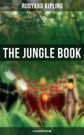 Rudyard Kipling: The Jungle Book (Illustrated Edition)