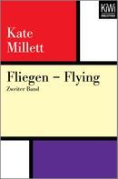 Kate Millett: Fliegen – Flying