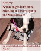 Robert Kopf: Kranke Augen beim Hund behandeln mit Homöopathie und Schüsslersalzen