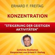 Konzentration - Steigerung der geistigen Aktivitäten - Geführte Meditation
