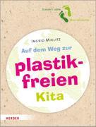Ingrid Miklitz: Auf dem Weg zur plastikfreien Kita