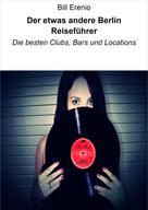 Bill Erenio: Der etwas andere Berlin Reiseführer ★★★