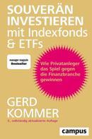 Gerd Kommer: Souverän investieren mit Indexfonds und ETFs ★★★★★