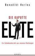 Benedikt Herles: Die kaputte Elite ★★★★