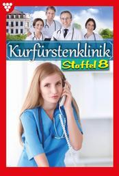 Kurfürstenklinik Staffel 8 – Arztroman - E-Book 71-80