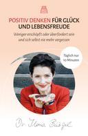 Dr. Ilona Bürgel: Positiv Denken für Glück und Lebensfreude ★★★